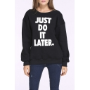 JUST DO IT LATER Pullover Unisex Sweatshirt Black