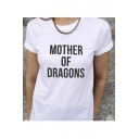 MOTHER OF DRAGONS Letter Print Tee with Round Neck Short Sleeve