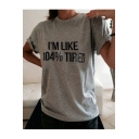 I'M LIKE 104% TIRED Letter Printed Short Sleeve Round Neck Tee