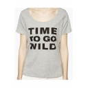 TIME TO GO WILD Letter Printed Scoop Neck Short Sleeve Tee