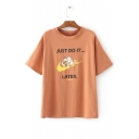 Funny JUST DO IT LATER Letter Cartoon Printed Short Sleeve Round Neck Tee