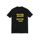 Unisex NEVER AGAIN NEVER YOU Letter Printed Short Sleeve Round Neck Casual Tee