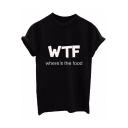 WTF Where's the Food Letter Printed Short Sleeve Round Neck Tee