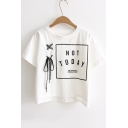 NOT TODAY Letter Printed Hollow Tied Embellished Round Neck Short Sleeve Tee