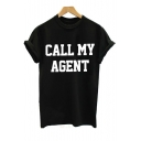 Funny CALL MY AGENT Letter Printed Round Neck Short Sleeve Leisure Tee