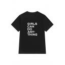 GIRLS CAN DO ANYTHING Letter Printed Round Neck Short Sleeve Tee