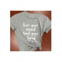 LOOSE YOUR MIND Letter Printed Round Neck Short Sleeve Tee