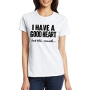 I HAVE A GOOD HEART Letter Printed Round Neck Short Sleeve Unisex Tee