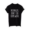 MERMAIDS DON'T DO HOMEWORK Letter Print Short Sleeve Round Neck T-shirt