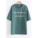 GARMENTS AGAINST Letter Pattern Round Neck Short Sleeves Summer T-shirt