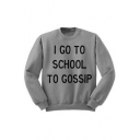 Simple Letter I GO TO SCHOOL TO GOSSIP Print Round Neck Long Sleeves Pullover Sweatshirt