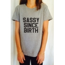 SASSY SINCE BIRTH Letter Printed Round Neck Short Sleeve Tee