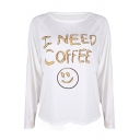 Leisure I NEED COFFEE Letter Smiley Face Print Long Sleeve Spring Tee
