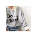 BEACH PLEASE Printed Round Neck Long Sleeve Pullover Sweatshirt