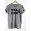 ALWAYS HUNGRY Letter Print Round Neck Short Sleeves Casual Tee