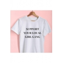 SUPPORT YOUR LOCAL GIRL GANG Letter Print Short Sleeve Round Neck Casual Tee