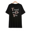 TWEED NEEDS YOU Letter Printed Round Neck Short Sleeve Tee