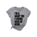 I'M A DROP THE F-BOMB KIND OF MOM Letter Printed Round Neck Short Sleeve Tee