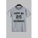 SHOW ME YOUR KITTIES Cat Printed Round Neck Short Sleeve Tee