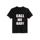 CALL ME BABY Letter Printed Round Neck Short Sleeve Tee