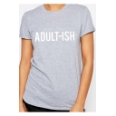 ADULT-ISH Letter Printed Round Neck Short Sleeve Tee