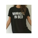 NAMASTE IN BED Letter Printed Round Neck Short Sleeve Tee