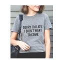 SORRY I'M LATE Letter Printed Round Neck Short Sleeve Tee