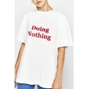 DOING NOTHING Letter Printed Round Neck Short Sleeve Tee