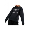 FUCK YOU YOU FUCKING FUCK Letter Printed Round Neck Long Sleeve Plain Sweatshirt