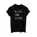 BLACK GIRL MAGIC Letter Printed Round Neck Short Sleeve Tee