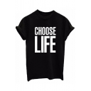 CHOOSE LIFE Letter Printed Round Neck Short Sleeve Tee