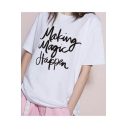 MAKING MAGIC HAPPEN Letter Printed Round Neck Short Sleeve Tee