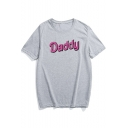 DADDY Letter Printed Round Neck Short Sleeve Leisure Tee