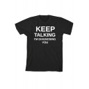 KEEP TALKING Letter Printed Round Neck Short Sleeve Tee