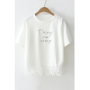 THINGS CAN CHANGE Letter Round Neck Short Sleeve Tee with Tassel