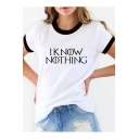 I KNOW NOTHING Letter Contrast Trim Round Neck Short Sleeve Tee