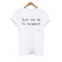 JUST SAY NO Letter Printed Round Neck Short Sleeve Tee