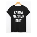 KARMA MADE ME DO IT Letter Printed Round Neck Short Sleeve Tee