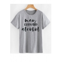 MAY CONTAIN ALCOHOL Letter Printed Round Neck Short Sleeve Tee