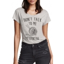 DON'T TALK TO ME Letter Graphic Printed Round Neck Short Sleeve Tee