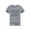 I AM NOT A BITCH Letter Printed Round Neck Short Sleeve Tee