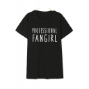 PROFESSIONAL FAN GIRL Letter Printed Round Neck Short Sleeve Tee