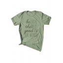 BE THE GOOD Letter Printed Round Neck Short Sleeve Tee