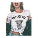Simple NO PLACE FOR Letter Printed Round Neck Short Sleeve Tee