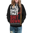 I WILL SHUT THAT SHIT DOWN Letter Printed Long Sleeve Unisex Hoodie