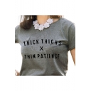 THICK THINGS THIN PATIENCE Letter Printed Round Neck Short Sleeve Tee