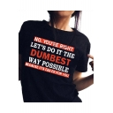 NO YOU'RE RIGHT Letter Printed Round Neck Short Sleeve Graphic Tee