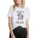 DON'T TOUCH ME Letter Cactus Printed Round Neck Short Sleeve Tee