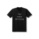 YOU KNOW NOTHING Letter Printed Round Neck Short Sleeve Tee