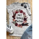 Floral NOT TODAY Letter Printed Round Neck Short Sleeve T-Shirt